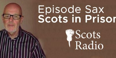 Episode Sax | Scots in Prisons